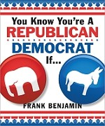You Know You're a Republican/Democrat If_