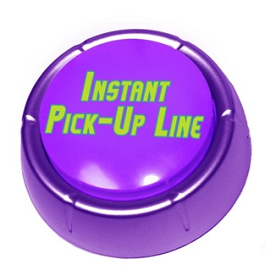 Instant Pick-Up Line Button