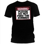 Warning: Do Not Feed the Zombies T-Shirt